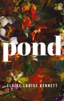 Cover image for Pond / Claire-Louise Bennett.