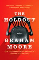 Cover image for The holdout / Graham Moore.