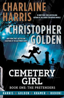 Cover image for Cemetery girl. Book one, The pretenders / Charlaine Harris, Christopher Golden ; art by Don Kramer ; colors by Daniele Rudoni ; letters by Jacob Bascle.