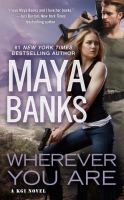 Cover image for Wherever You Are / Maya Banks.
