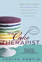 Cover image for The cake therapist / Judith Fertig.