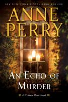 Cover image for An echo of murder / Anne Perry.