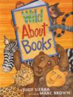 Cover image for Wild about books [sound recording] / book by Judy Sierra & Marc Brown.