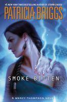 Cover image for Smoke bitten / Patricia Briggs.