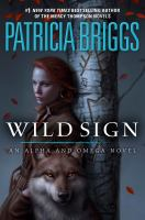 Imagen de portada para Wild sign : an Alpha and Omega novel / Patricia Briggs.
