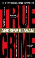 Cover image for True crime / by Andrew Klavan.