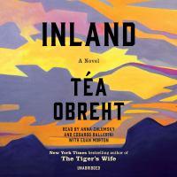 Cover image for Inland [sound recording] / Téa Obreht.
