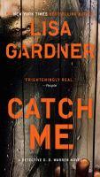 Cover image for Catch me / Lisa Gardner.