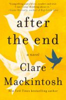 Cover image for After the end / Clare Mackintosh.