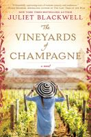 Cover image for The vineyards of champagne / Juliet Blackwell.