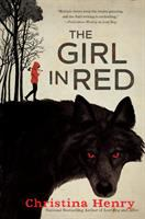 Cover image for The girl in red / Christina Henry.