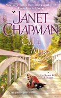 Cover image for Call it magic / Janet Chapman.