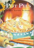Cover image for Pot pies : forty savory suppers / Beatrice Ojakangas ; illustrations by Sally Sturman.