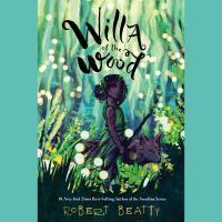 Cover image for Willa of the wood [sound recording] / Robert Beatty.