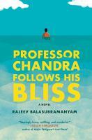 Cover image for Professor Chandra follows his bliss / Rajeev Balasubramanyam.