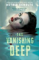 Cover image for The vanishing deep / Astrid Scholte.