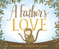 Cover image for A father's love / Hannah Holt ; illustrated by Yee Von Chan.