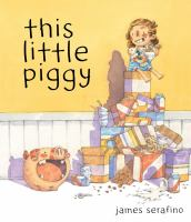 Cover image for This little piggy / James Serafino.