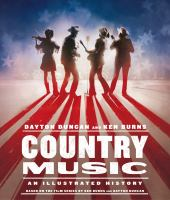 Cover image for Country music / Dayton Duncan ; based on a documentary film by Ken Burns ; written by Dayton Duncan ; with a preface by Ken Burns ; picture research by Susanna Steisel, Susan Shumaker, Pam Tubridy Baucom, and Emily Mosher ; design by Maggie Hinders.
