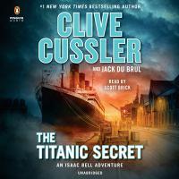 Cover image for The Titanic secret [sound recording] / Clive Cussler and Jack Du Brul.