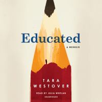 Cover image for Educated [sound recording] : a memoir / Tara Westover.