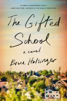 Cover image for The gifted school / Bruce Holsinger.