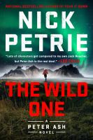 Cover image for The wild one / Nick Petrie.