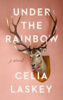 Cover image for Under the rainbow / Celia Laskey.