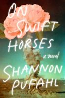 Cover image for On swift horses / Shannon Pufahl.