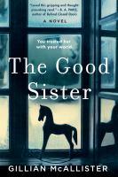 Cover image for The good sister / Gillian McAllister.