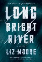 Cover image for Long bright river / Liz Moore.