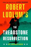 Cover image for Robert Ludlum's The Treadstone resurrection / Joshua Hood.