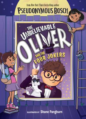 Cover image for The Unbelievable Oliver and the four jokers / by Pseudonymous Bosch ; illustrated by Shane Pangburn.