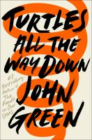 Cover image for Turtles all the way down / John Green.
