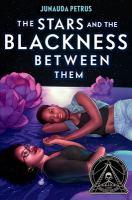 Imagen de portada para The stars and the blackness between them / Junauda Petrus.