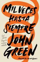 Imagen de portada para Mil veces hasta siempre / John Green ; traducción de Noemí Sobregués.