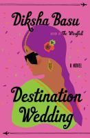 Cover image for Destination wedding / Diksha Basu.