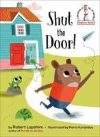 Cover image for Shut the door! / by Robert Lopshire ; illustrated by Maria Karipidou.