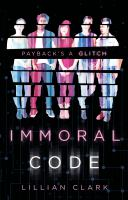 Cover image for Immoral code / Lillian Clark.