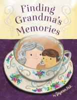 Cover image for Finding Grandma's memories / by Jiyeon Pak.