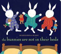 Cover image for The bunnies are not in their beds [board book] / Marisabina Russo.