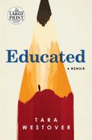 Cover image for Educated [text (large print)] : a memoir / Tara Westover.