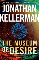 Cover image for The museum of desire / Jonathan Kellerman.