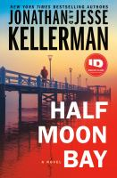 Cover image for Half Moon Bay / Jonathan Kellerman and Jesse Kellerman.