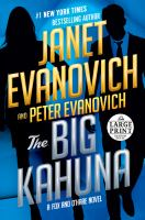 Cover image for The big Kahuna [text (large print)] / Janet Evanovich and Peter Evanovich.