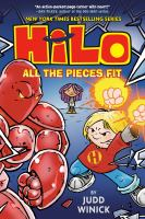 Cover image for Hilo. Book 6, All the pieces fit / by Judd Winick ; color by Jose Villarrubia.