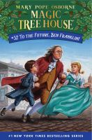 Cover image for To the future, Ben Franklin! / by Mary Pope Osborne ; illustrated by AG Ford.