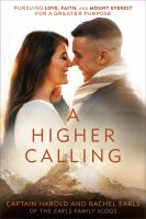 Cover image for A higher calling / by Captain Harold and Rachel Earls.
