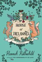 Cover image for House of Trelawney / Hannah Rothschild.