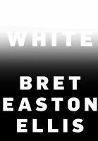 Imagen de portada para White / Bret Easton Ellis.